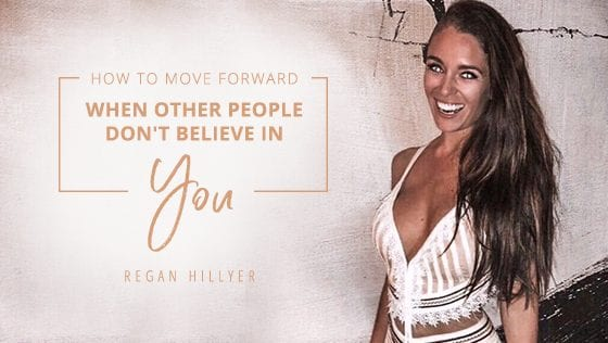 How to Move Forward When Others Don't Believe in You