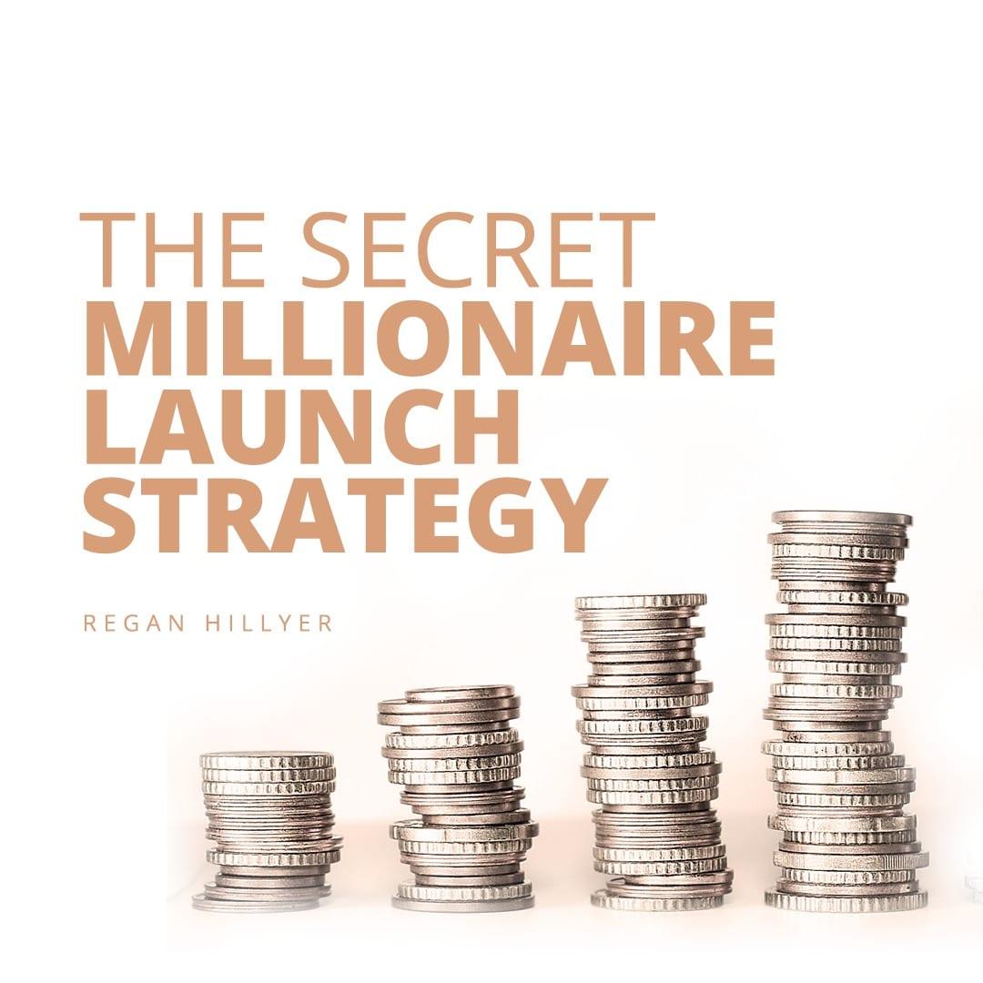 The Secret Millionaire Launch Strategy
