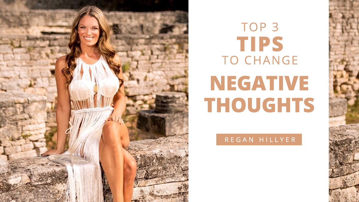 Top 3 Tips to Change Your Negative Thoughts…