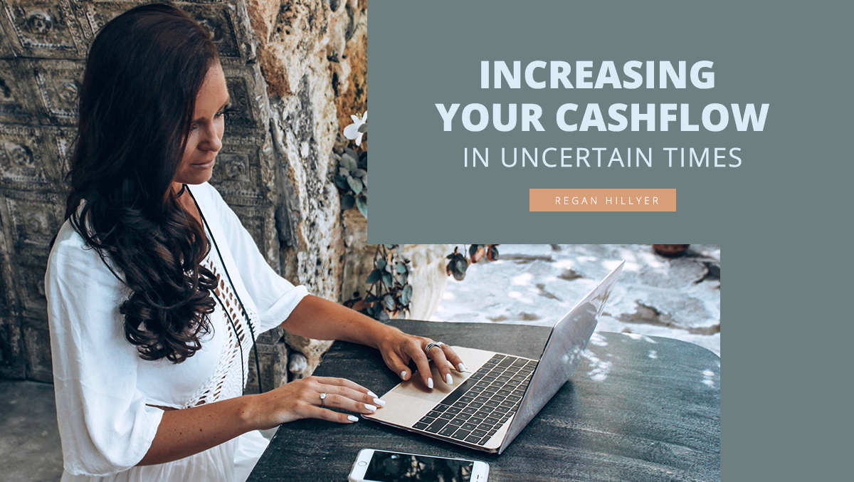 Increasing Your Cash Flow in Uncertain Times