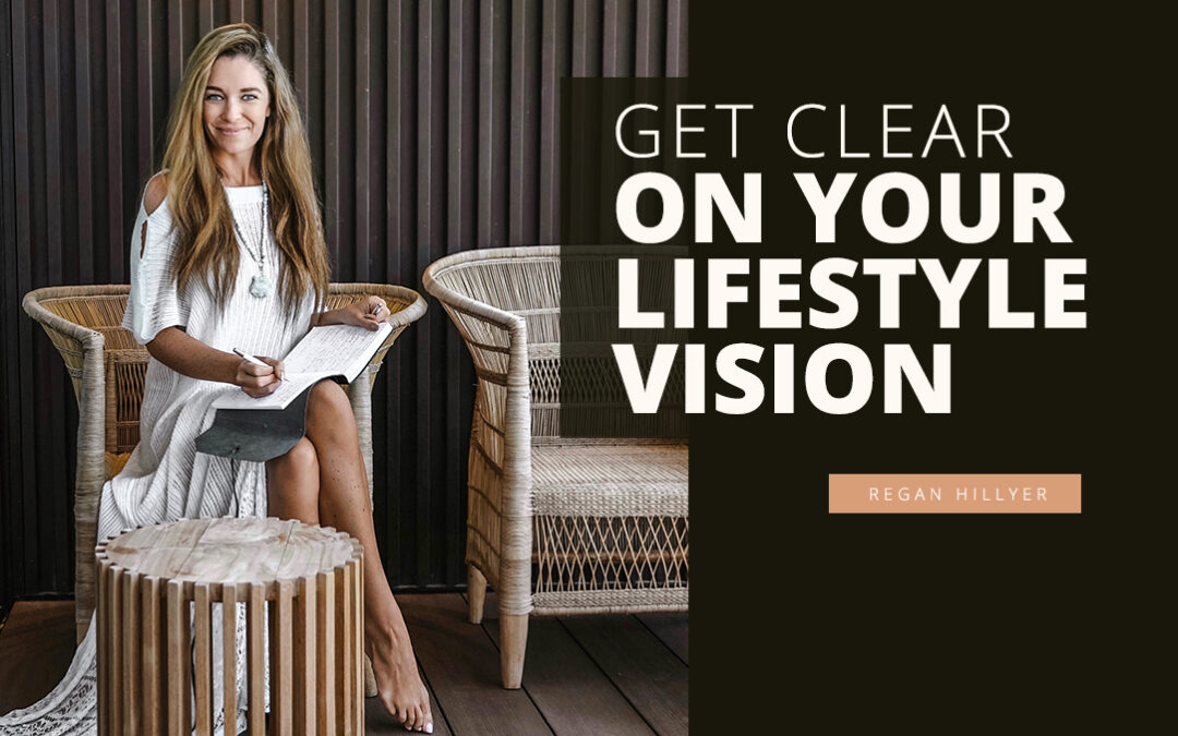 Get Clear on Your Lifestyle Vision