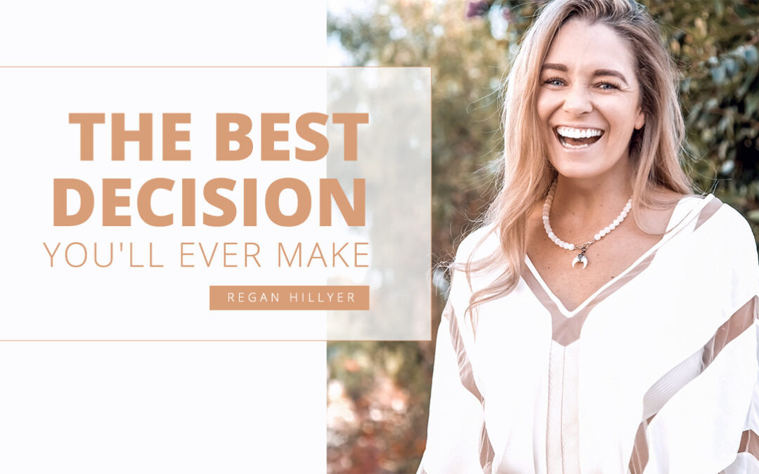 The Best Decision You'll Ever Make