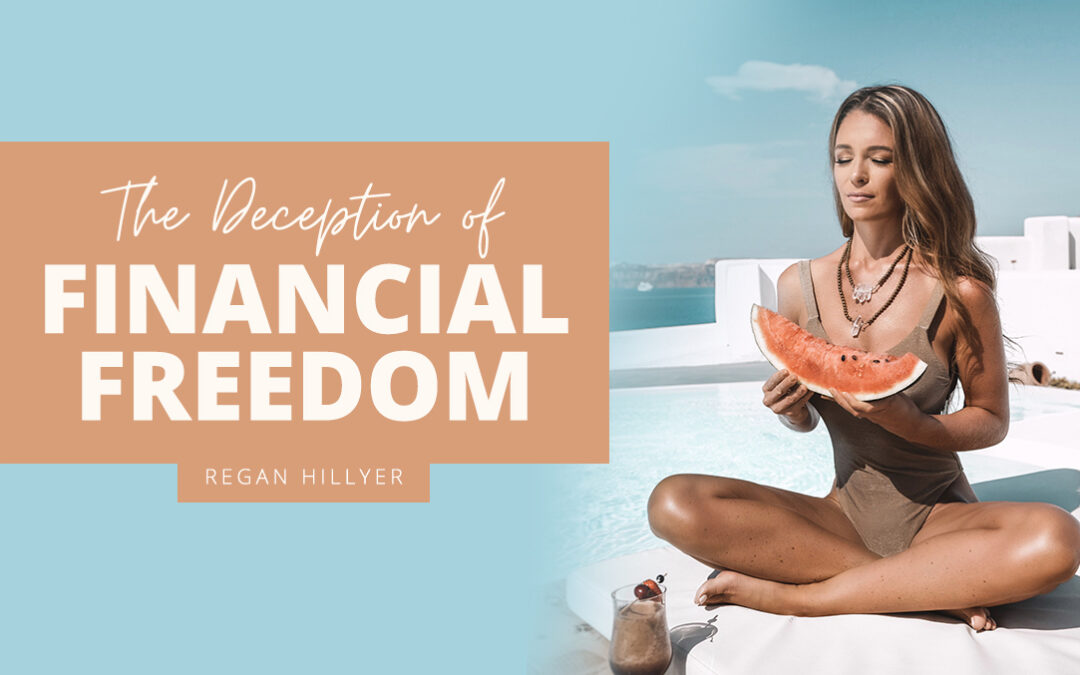 The Deception of Financial Freedom